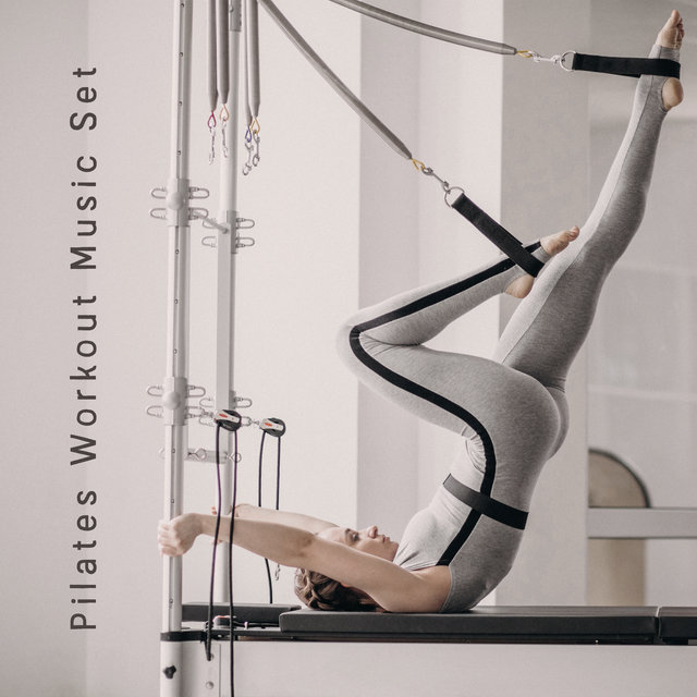 Pilates Workout Music Set - 15 Relaxing Chillout Melodies Perfect for Everyday Stretching Training