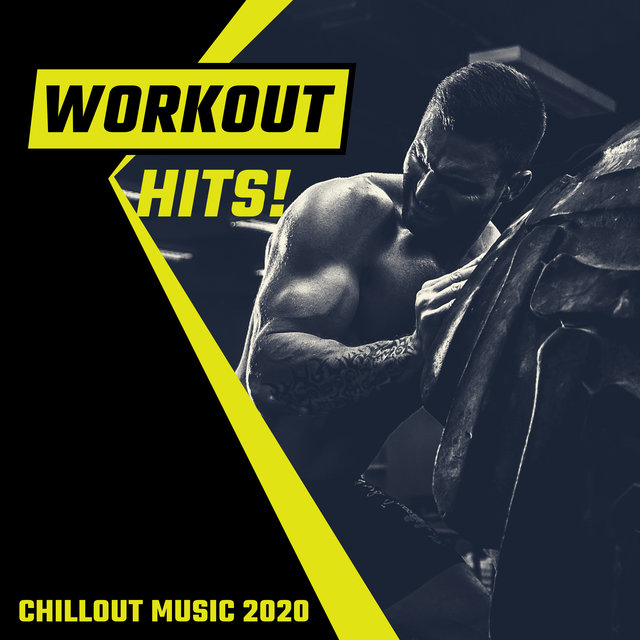 Workout Hits! - Chillout Music 2020