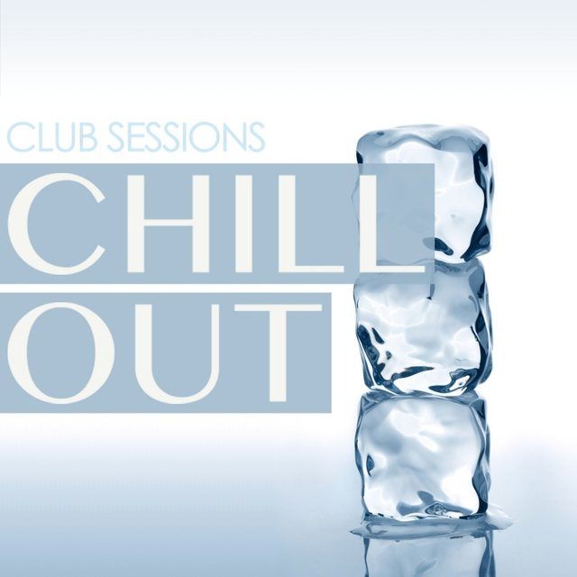 Club Sessions Chill Out