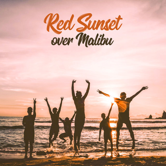 Red Sunset over Malibu: 15 Electro Chill Out Vibes Perfect for Beach Party, Essential Chillout Lounge Music, Drinks & Cocktails, Liquid Dubstep, Weekend Relax & Rest