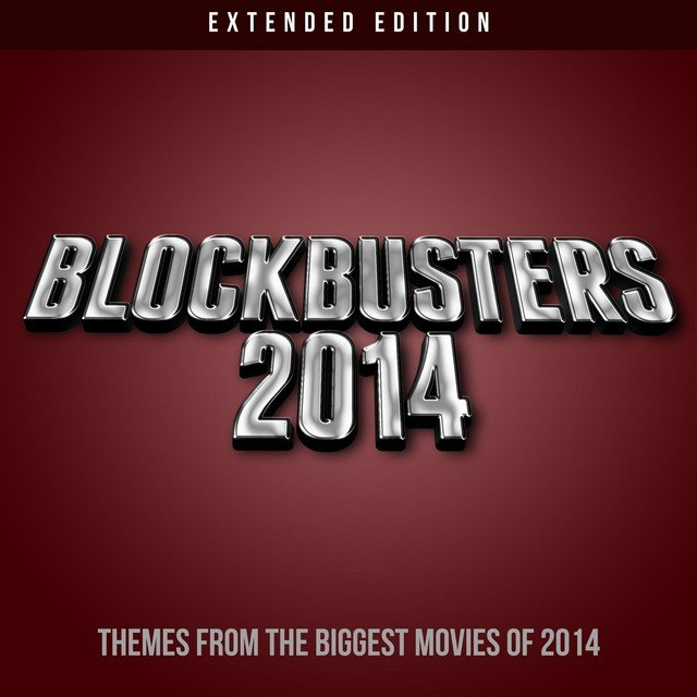 Blockbuster 2014 (Extended Edition) [20 Classic Tracks from the Biggest Movies of 2014]