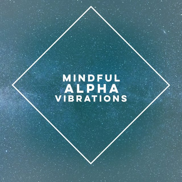 Mindful Alpha Vibrations