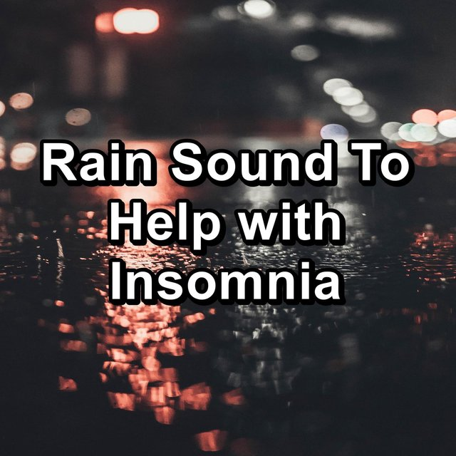 Rain Sound To Help with Insomnia