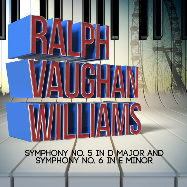 Ralph Vaughan Williams: Symphony No. 5 in D Major and Symphony No. 6 in E Minor
