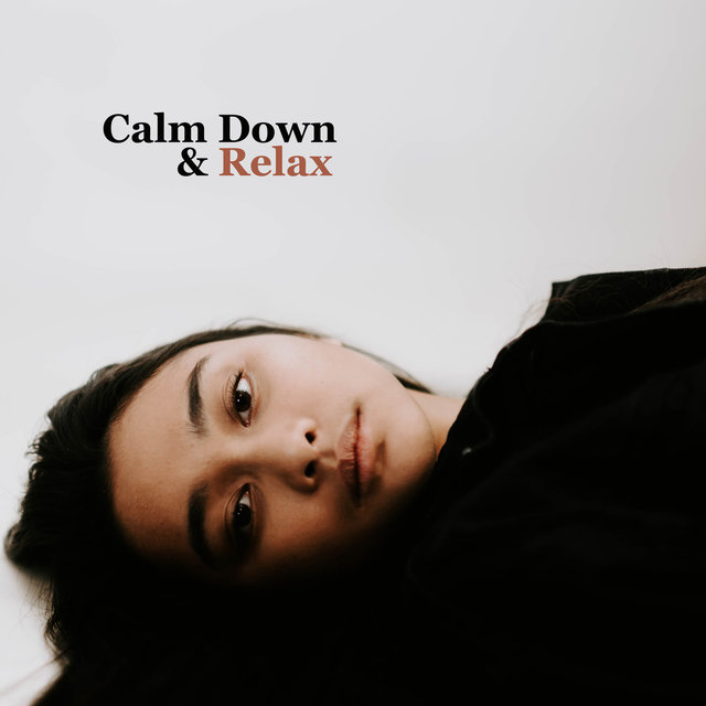 Calm Down & Relax – Music Conducive to Rest, De-Stressing and Relaxation