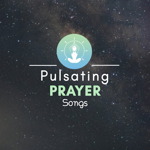 Pulsating Prayer Songs