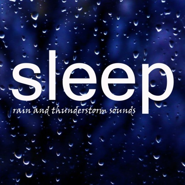 Sleep: Rain and Thunderstorm Sounds