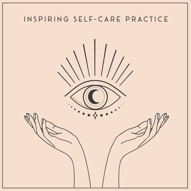 Inspiring Self-Care Practice - Meditate, Do Yoga, Breathe and Get to Know Yourself Better