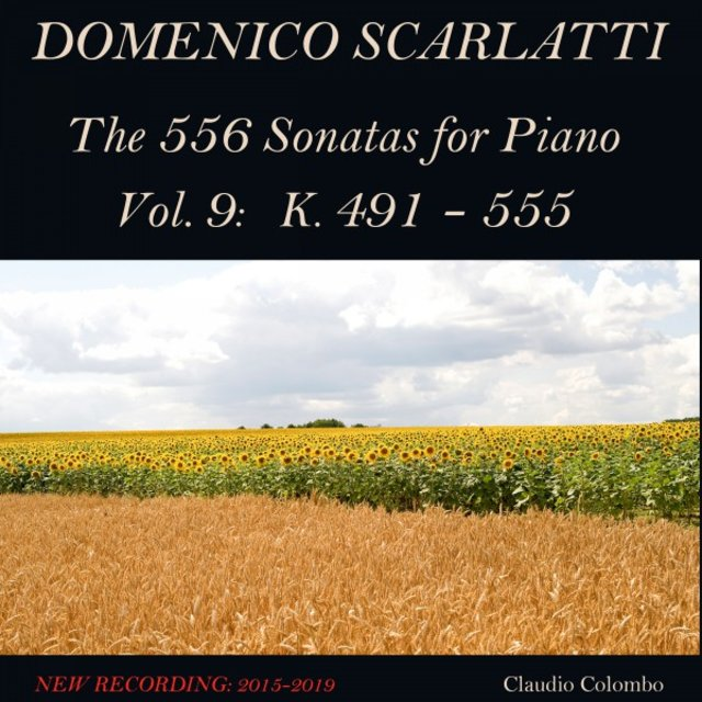 Domenico Scarlatti: The 556 Sonatas for Piano - Vol. 9: K. 491 - 555