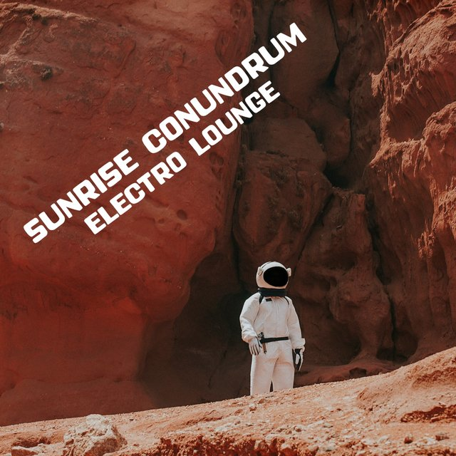 Sunrise Conundrum (Electro Lounge)
