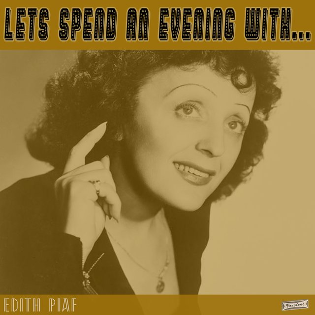 Let's Spend an Evening with Edith Piaf