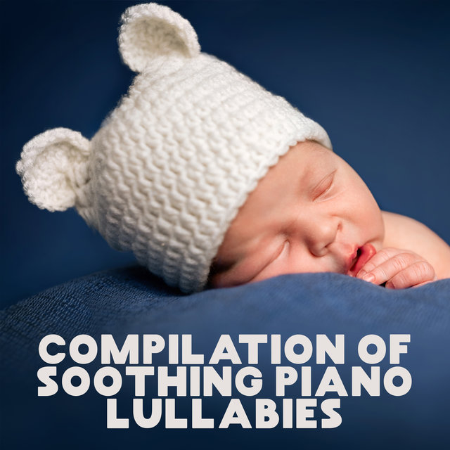 Compilation of Soothing Piano Lullabies