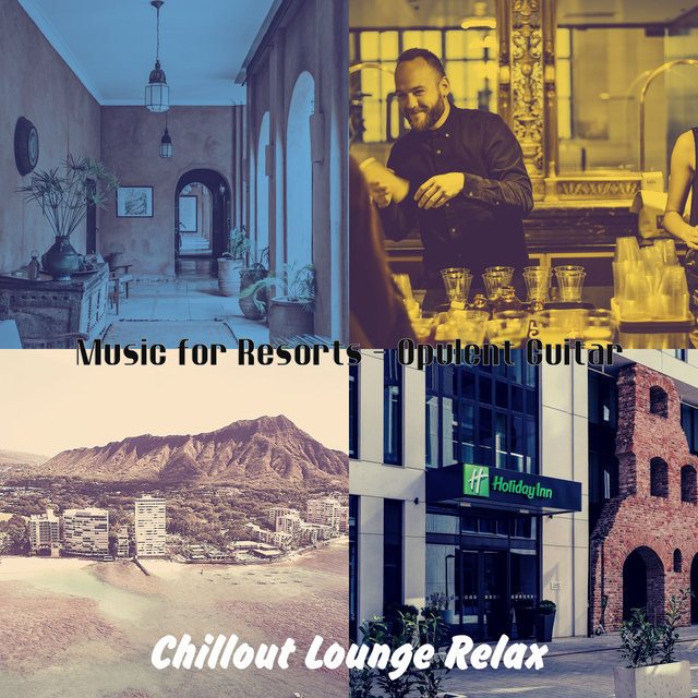 Music for Resorts - Opulent Guitar