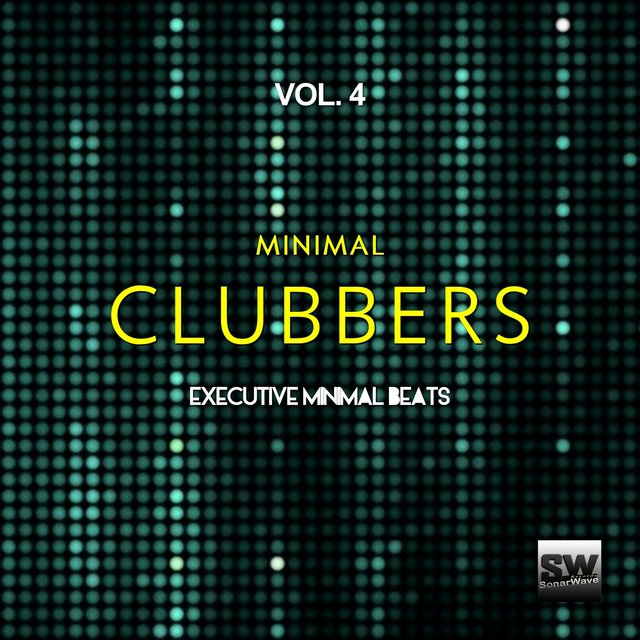 Minimal Clubbers, Vol. 4 (Executive Minimal Beats)