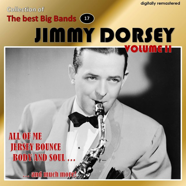 Collection of the Best Big Bands - Jimmy Dorsey, Vol. 2 (Remastered)