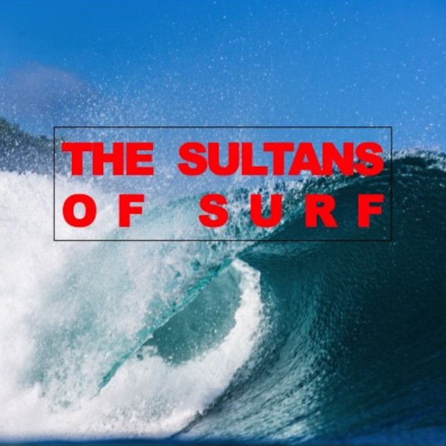 The Sultans of Surf