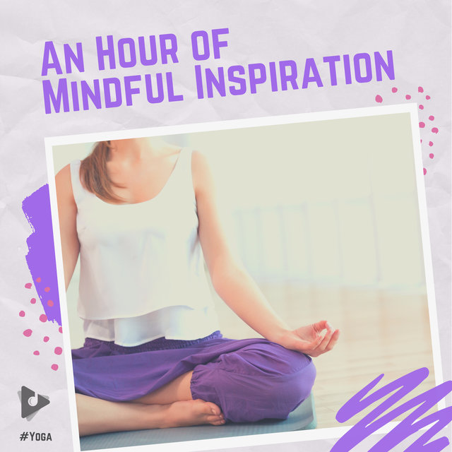 An Hour of Mindful Inspiration