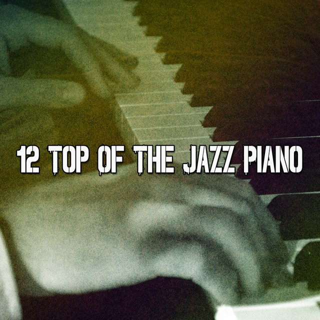 12 Top of the Jazz Piano