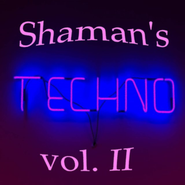Shaman's Techno Vol. II