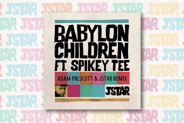 Jstar Ft. Spikey Tee - Babylon Children (Adam Prescott & Jstar Remix)