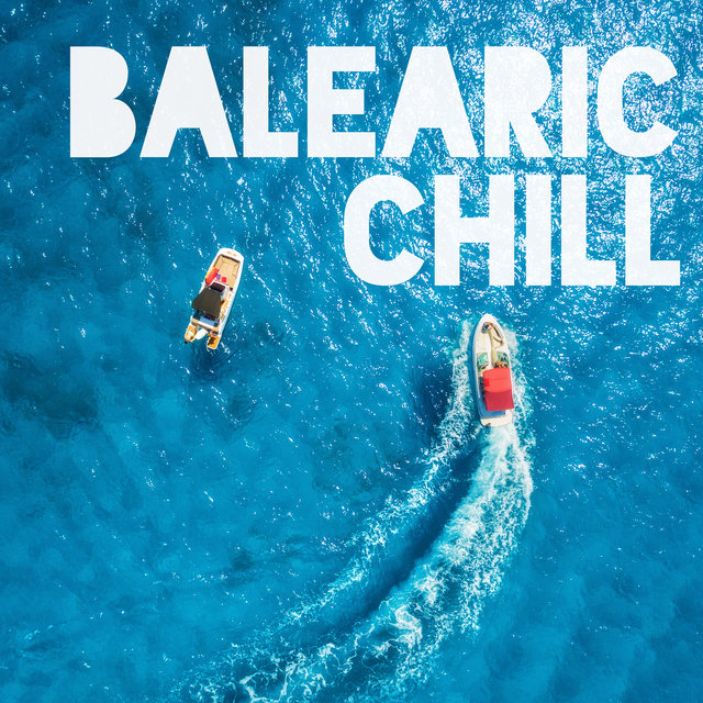 Balearic Chill - Ibiza Beach Party Mix, Lounge Bar, Ibiza Music Hits