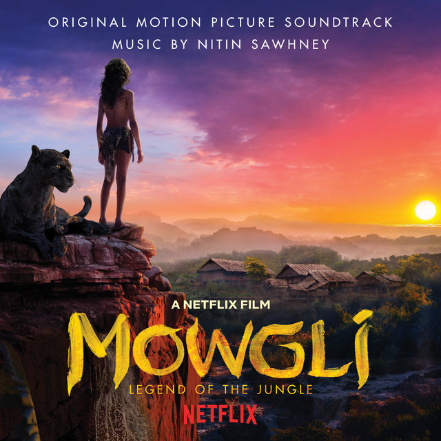 Mowgli: Legend Of The Jungle (Original Motion Picture Soundtrack)
