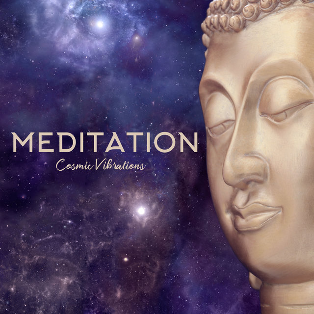Meditation Cosmic Vibrations: Best 2019 Album of New Age Music for Yoga Session, Meditation and Deep Contemplation