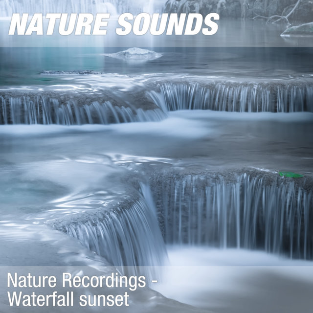 Nature Recordings - Waterfall sunset