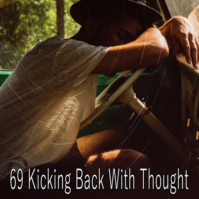 69 Kicking Back with Thought