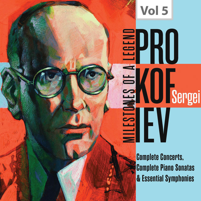 Milestones of a Legend: Sergei Prokofiev, Vol. 5