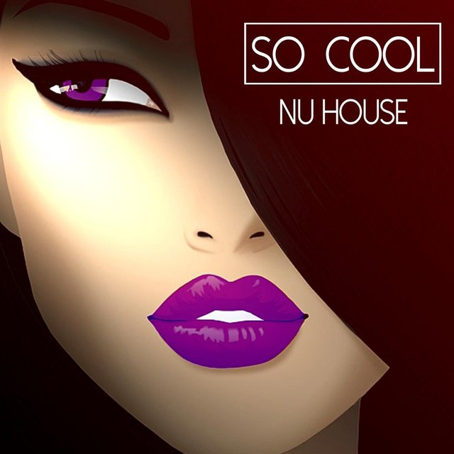 So Cool - Nu House