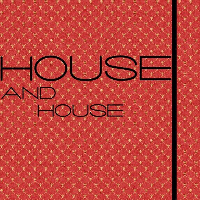 House And House