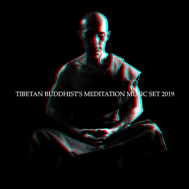 Tibetan Buddhist's Meditation Music Set 2019