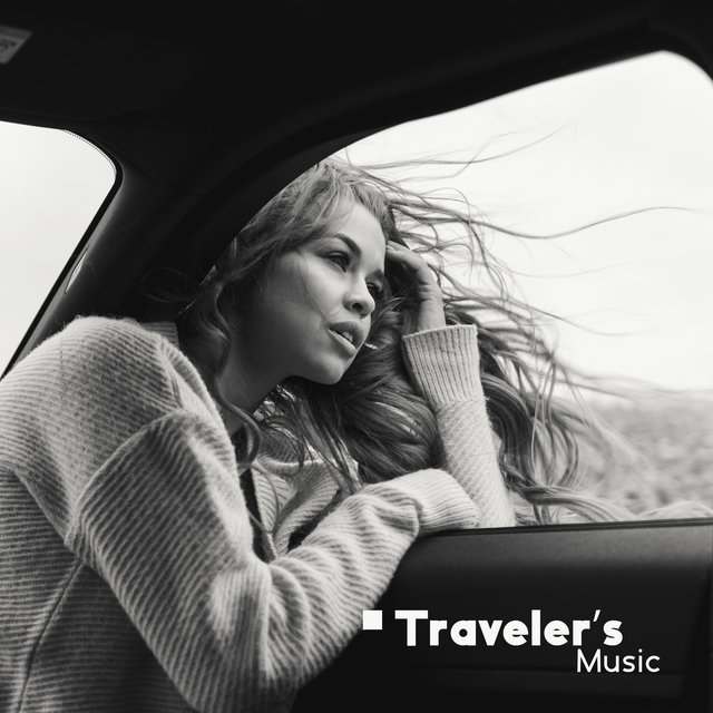 Traveler's Music – Chillout Set that You MUST HAVE to Travel Around the World