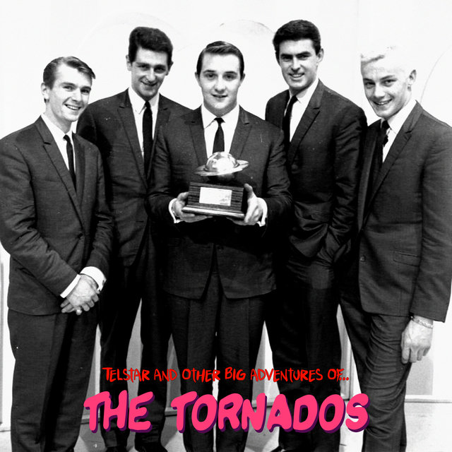 Telstar and Other Big Adventures Of... The Tornados (Remastered)