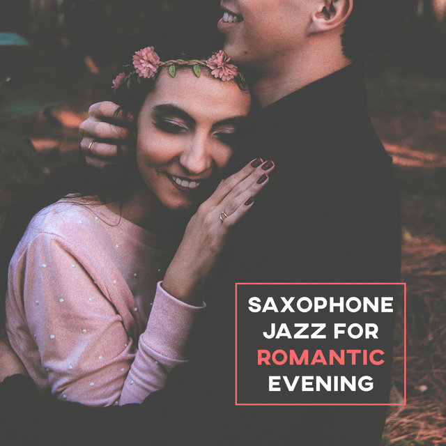 Saxophone Jazz for Romantic Evening – Romantic Jazz Music, Sexy Saxophone Jazz, Relaxing Night, Shades of Evening