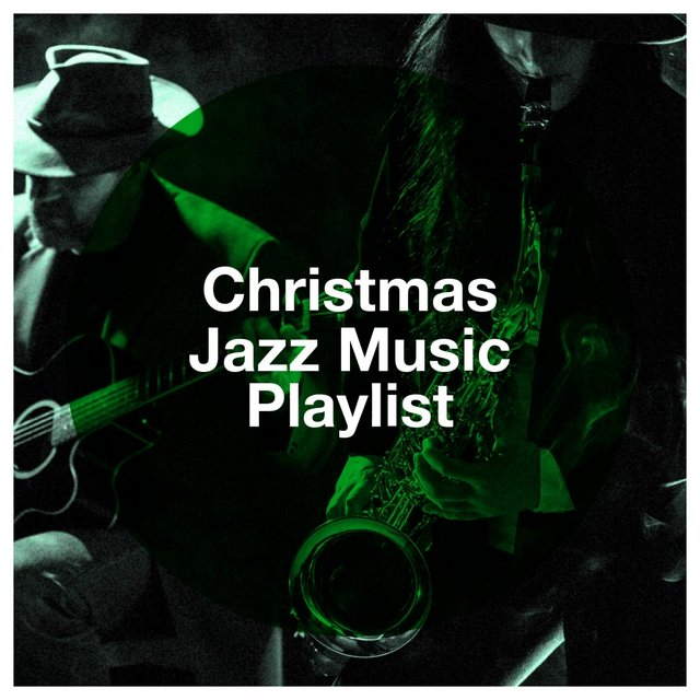 Christmas Jazz Music Playlist