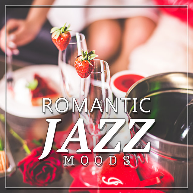 Romantic Jazz Moods – Emotional Music for Candlelight Dinner, Smooth Jazz Lounge, Piano Background for Special Moments