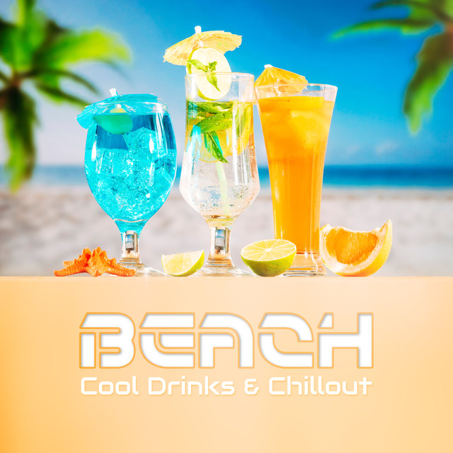 Beach, Cool Drinks & Chillout – Most Relaxing Holiday Chill Out 2019 Music Mix, Summer Time Celebration, Calm Down & Rest, Tropical Vacation Anthems