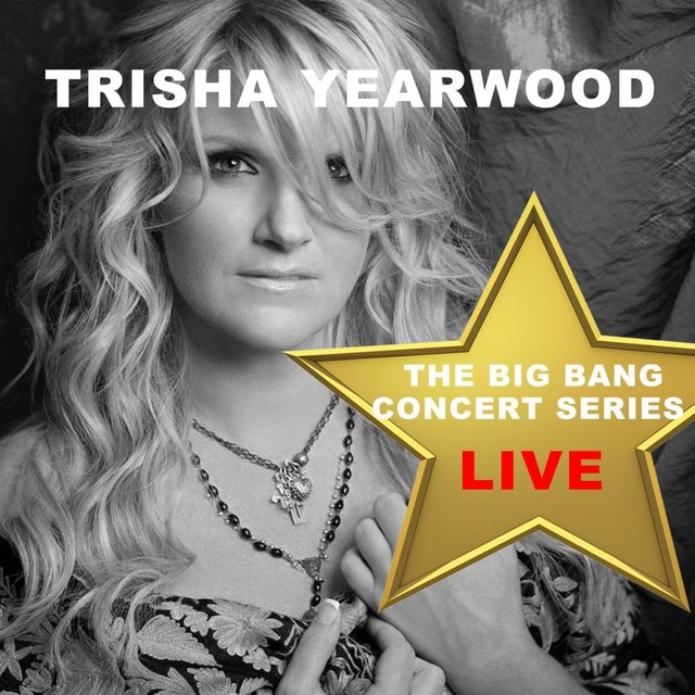 Big Bang Concert Series: Trisha Yearwood (Live)