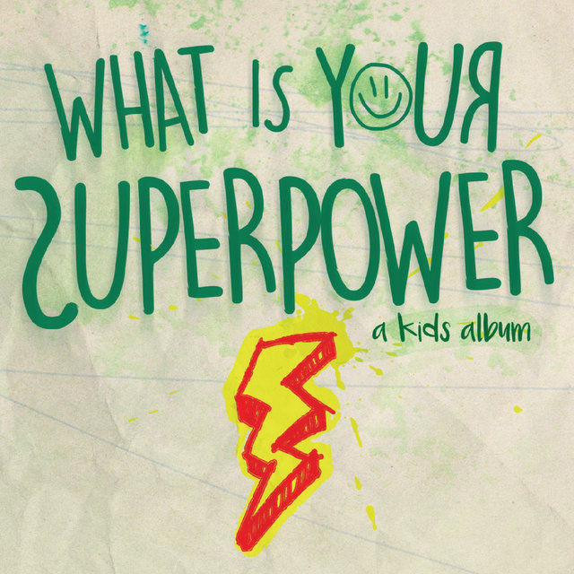 What Is Your Superpower?: A Kids' Album