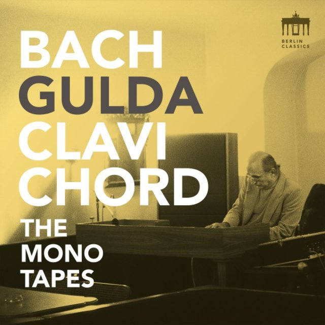 Bach - Gulda - Clavichord (The Mono Tapes)