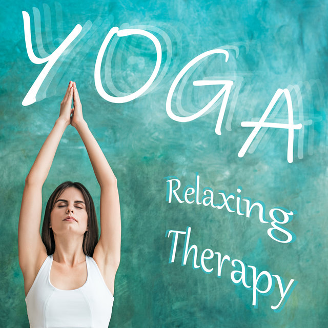 Yoga Relaxing Therapy - Meditation Music and  Chakra Yoga