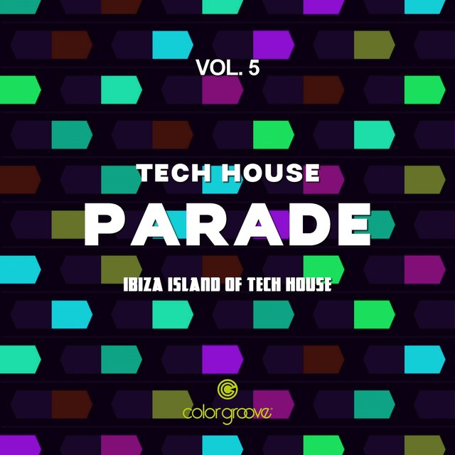 Tech House Parade, Vol. 5 (Ibiza Island Of Tech House)