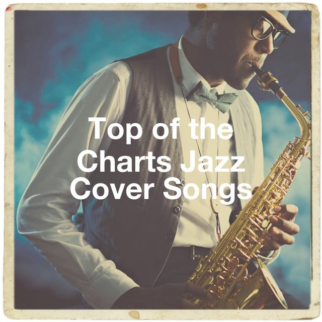 Top of the Charts Jazz Cover Songs