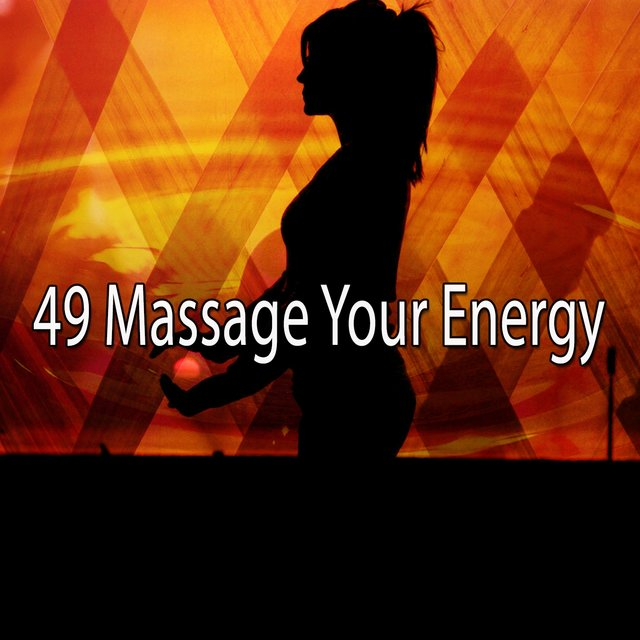 49 Massage Your Energy