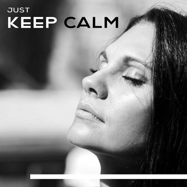 Just Keep Calm – Slow Chillax Mix, Rest & Relax, Chill Lounge