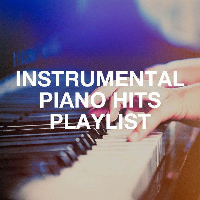 Instrumental Piano Hits Playlist