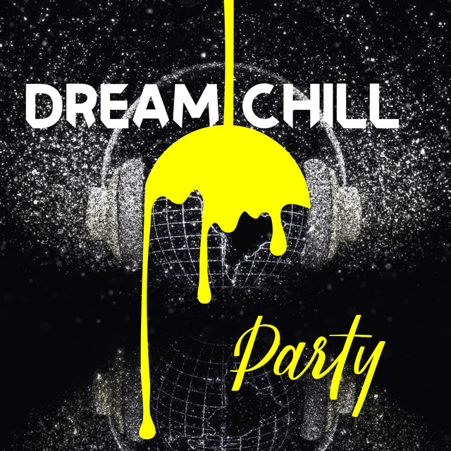 Dream Chill Party – Lounge Cocktail Bar, Night Vibes, Chill Out 2020