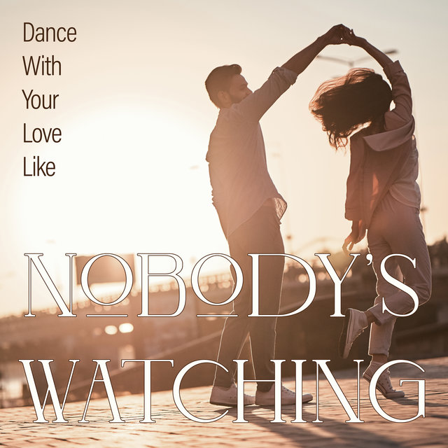 Dance With Your Love Like Nobody's Watching: Romantic Set for Lovers